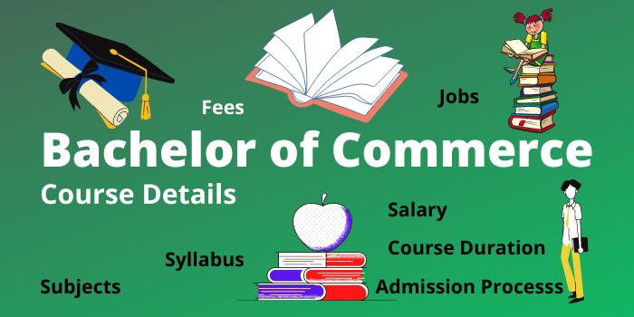 Bachelor of Commerce Course Details