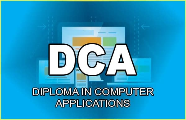 Diploma in Computer Applications (DCA) Course